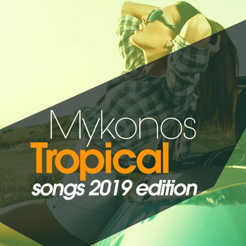Various Artists - Mykonos Tropical Songs 2019 Edition