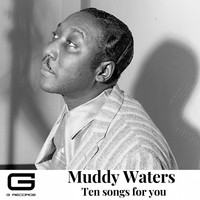Muddy Waters - Ten songs for you