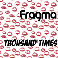 Fragma - Thousand Times