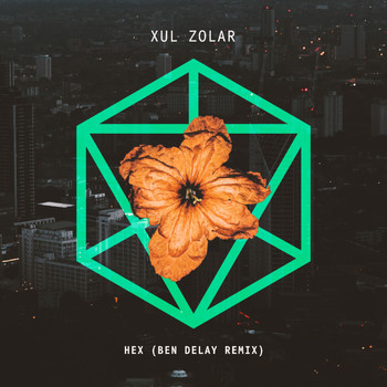 Xul Zolar - Hex (Ben Delay Remix)