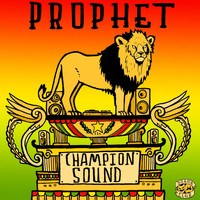 Prophet - Champion Sound