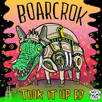 BOARCROK - Took It Up EP