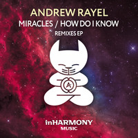 Andrew Rayel - How Do I Know (Remixes EP)