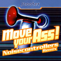 Scooter - Move Your Ass! (Noisecontrollers Remix [Explicit])