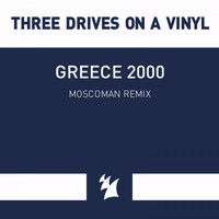 Three Drives On A Vinyl - Greece 2000 (Moscoman Remix)