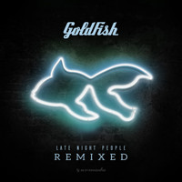 Goldfish - Late Night People (Remixes)