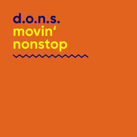 D.O.N.S. - Movin' Nonstop