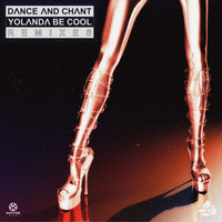 Yolanda Be Cool - Dance and Chant (Remixes)