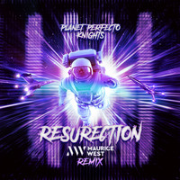 Planet Perfecto Knights - ResuRection (Maurice West Remix)