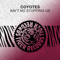 Coyotes - Ain't No Stopping Us