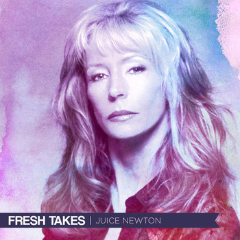 Juice Newton - Fresh Takes