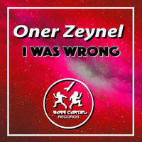 ONER ZEYNEL - I Was Wrong