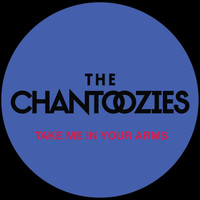 The Chantoozies - Take Me in Your Arms