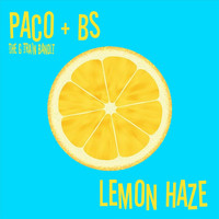 Paco The G Train Bandit - Lemon Haze (feat. Bs) (Explicit)