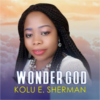 Kolu E. Sherman & Kolu E. Sherman - Wonder God (feat. Will Davis & Sam Sherman)