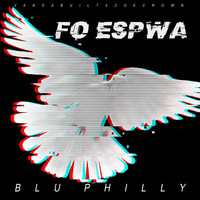 Blu Philly - Fo Espwa