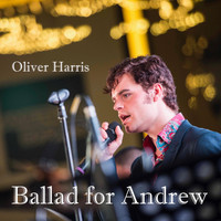 Oliver Harris - Ballad for Andrew
