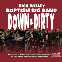 Rich Willey & Boptism Big Band - Down & Dirty