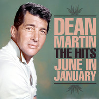 Dean Martin - The Hits - June In January