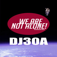 DJ30A - We Are Not Alone