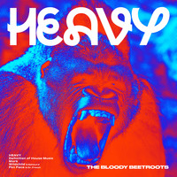 The Bloody Beetroots - Heavy (Explicit)