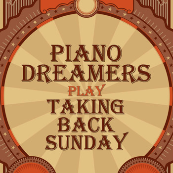 Piano Dreamers - Piano Dreamers Play Taking Back Sunday
