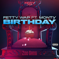 Fetty Wap - Birthday (feat. Monty) (Explicit)