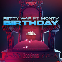 Fetty Wap - Birthday (feat. Monty)