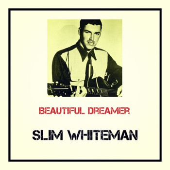 Slim Whitman - Beautiful Dreamer (Explicit)