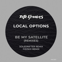 Local Options - Be My Satellite (Remixes)