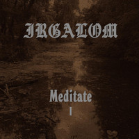 Irgalom - Meditate, Vol. 1