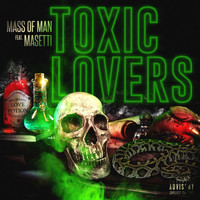 Mass of Man - Toxic Lovers (feat. Masetti) (Explicit)
