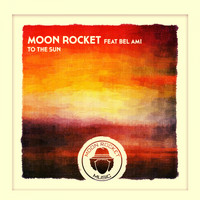 Moon Rocket feat. Bel-Ami - To The Sun