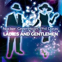Nocker, GreenHeart, Phil Daras - Ladies & Gentlemen