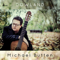 Michael Butten - Dowland: Works for Lute (Performed on Guitar)