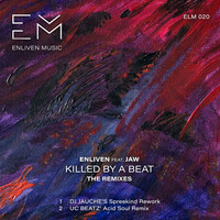 Enliven - Killed by a Beat feat. Jaw (The Remixes)