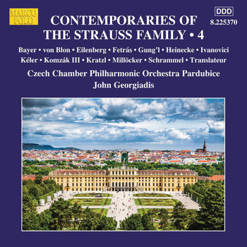 Czech Chamber Philharmonic Orchestra Pardubice / John Georgiadis - Contemporaries of the Strauss Family, Vol. 4