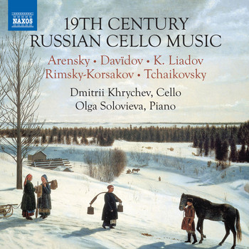 Dmitrii Khrychev / Olga Solovieva - 19th Century Russian Cello Music