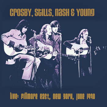 Crosby, Stills, Nash & Young - Live: Fillmore East, New York June 1970 (Live)