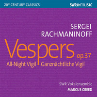 "SWR Vokalensemble / Marcus Creed - Rachmaninoff: All-Night Vigil, Op. 37 ""Vespers"""