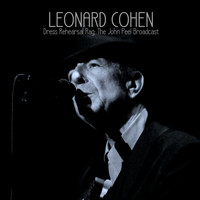 Leonard Cohen - Dress Rehearsal Rag: The John Peel Broadcast