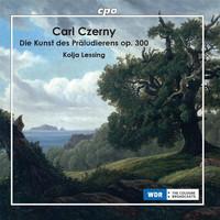 Kolja Lessing - Czerny: The Art of Preluding, Op. 300