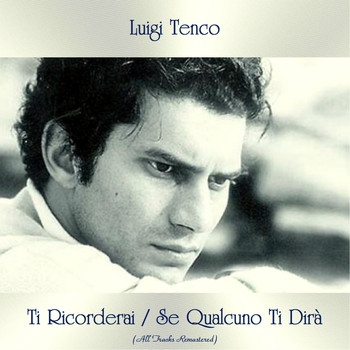 Luigi Tenco - Ti Ricorderai / Se Qualcuno Ti Dirà (All Tracks Remastered)