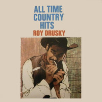 Roy Drusky - All Time Country Hits