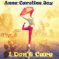 Anne-Caroline Joy - I Don't Care