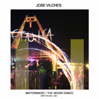 Jose Vilches - Mayonnaise / The Moon Dance