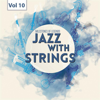Blue Mitchells / Sonny Stitt / Duke Ellington - Milestones of  Legends - Jazz With Strings, Vol. 10