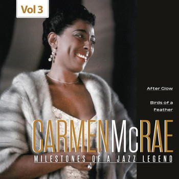 Carmen McRae - Milestones of a Jazz Legend - Carmen McRae, Vol. 3