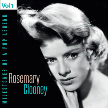 Rosemary Clooney - Milestones of a Pop Legend - Rosemary Clooney, Vol. 1