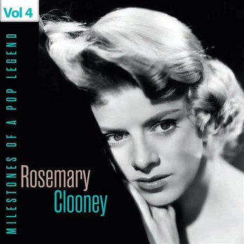 Rosemary Clooney - Milestones of a Pop Legend - Rosemary Clooney, Vol. 4